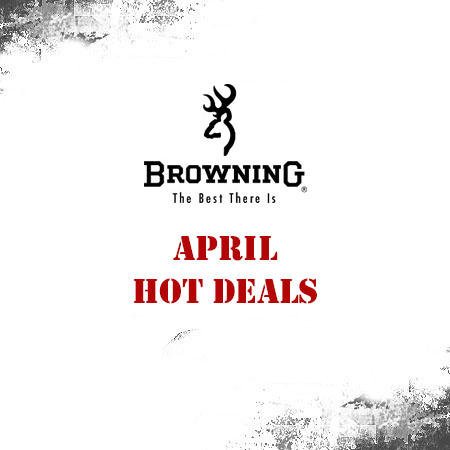 Browning - April Hot Deals