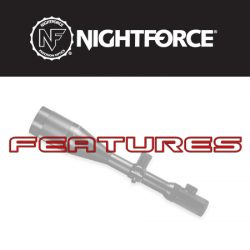Nightforce Rifle Scope Features.