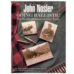 """John Nosler – """"Going Ballistic"""""""