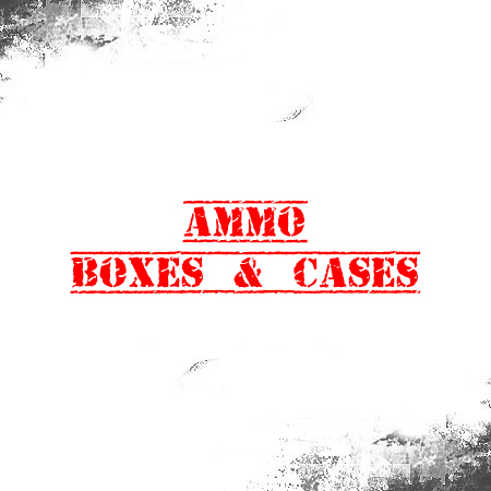 Ammo Boxes & Cases