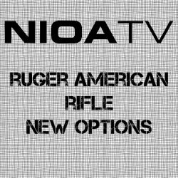 NIOA TV – Ruger Amercan Rifle, New Options – Shotshow 2018.