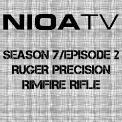 NIOA TV – Season 7 / Episode 2 – Ruger Precision Rimfire Rifle.