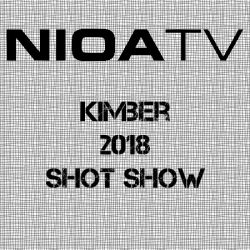 NIOA TV – Kimber – 2018 Shot Show.