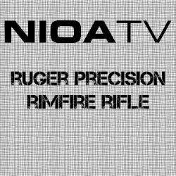 NIOA TV ~ Ruger Precision Rimfire Rifle.