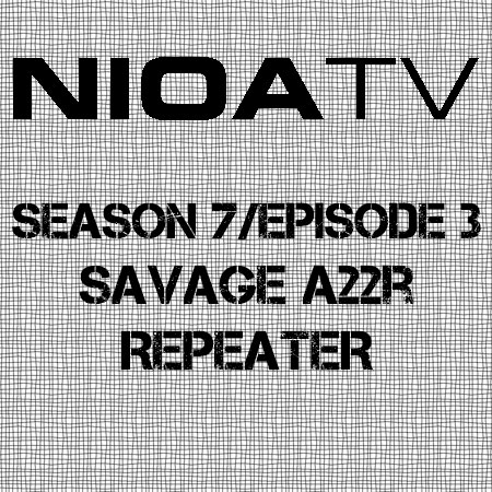 NIOA TV - Season 7/Episode 3 - Savage A22R Repeater.
