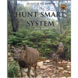 Secrets Of The Sambar – The Hunt Smart System By Errol Mason.