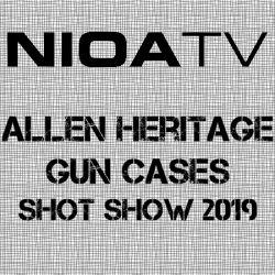 NIOA TV ~ Allen Heritage Collection Gun Cases.
