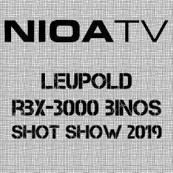 NIOA TV ~ Leupold RBX-3000 Binoculars.
