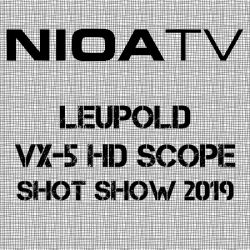NIOA TV ~ Leupold VX-5 HD Riflescope.