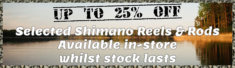 25% Off Selected Shimano Fishing Gear.