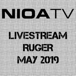 Nioa TV ~ Livestream – Ruger May 2019