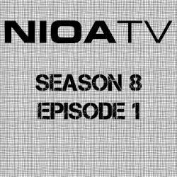 NIOA TV ~ Season 8/Episode 1.