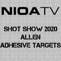 NIOA TV ~ Shot Show 2020 – Allen Adhesive Targets.