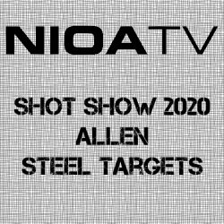 NIOA TV ~ Shot Show 2020 – Allen Steel Targets.
